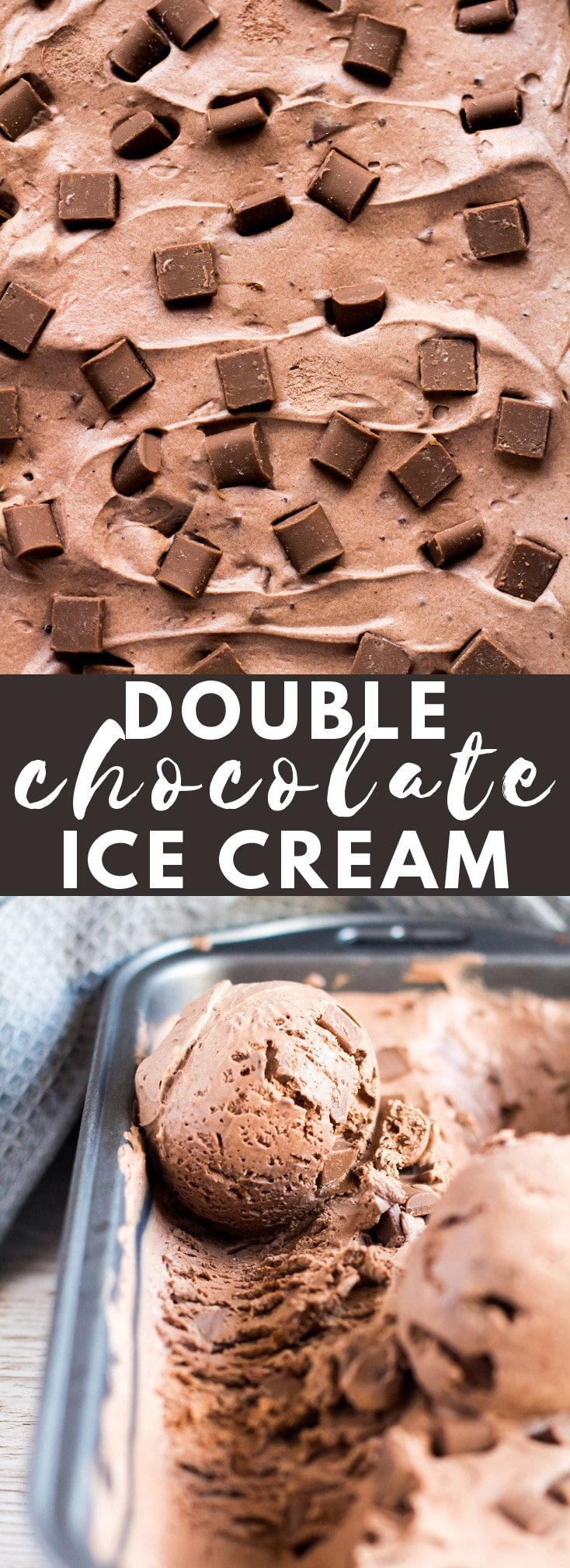 No-Churn Double Chocolate Ice Cream - A super easy recipe for chocolate ice cream that is no-churn, creamy, rich in flavour, loaded with chocolate chips, and only requires 4 simple ingredients to make!
